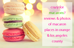 Hunting for Macaroons in Orange County and Los Angeles County, CA